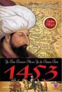 1453-Ya Ben Bizansi Alırım Ya da Bizans Beni