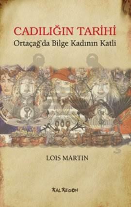 Cadiligin Tarihi - Ortaçag'da Bilge Kadinin Katli