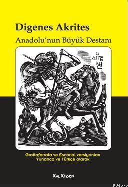 Digenes Akrites - Anadolu'nun Büyük Destanı