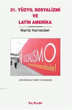Yirmi Birinci Yüzyıl Sosyalizmi ve Latin Amerika