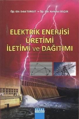 Elektrik Enerjisi Üretimi İletimi Ve Dağitimi
