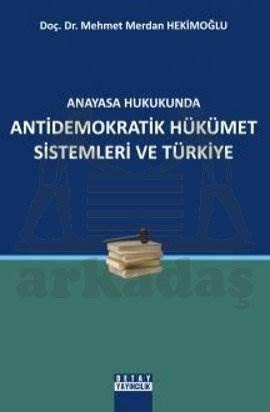 Anayasa Hukukunda Antidemokratik Hükümet Sistem