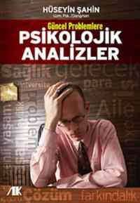 Güncel Problemlerle Psikolojik Analiz