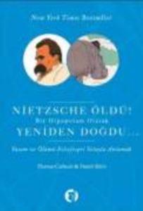 Nietzsche Öldü! Bir Hipopotam Olarak Yeniden Doğdu