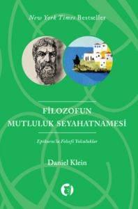 Filozofun Mutluluk Seyahatnamesi Epikurosla Felsefi Yolculuklar