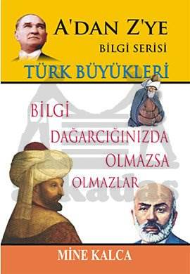 A'dan Z'ye Bilgi Serisi Türk Büyükleri