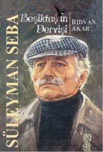 Beşiktaş' ın Dervişi Süleyman Seba