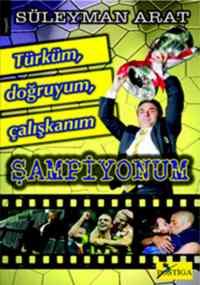 Türküm Doğruyum Çalışkanım Şampiyonum