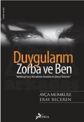 Duygularım, Zorba ve Ben