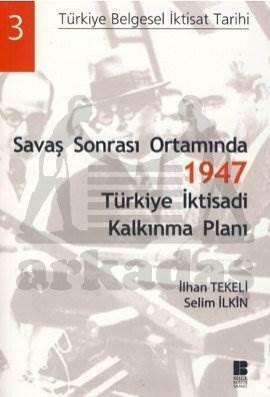 Savaş Sonrası Ortamında 1947 Türkiye iktisadi Kalkınma Planı