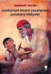 Cumhuriyet Öncesi Yazarlardan Çocuklara Hikayeler