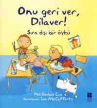 Onu Geri Ver, Dilaver!