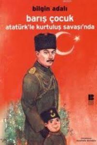 Barış Çocuk Atatürkle Kurtuluş Savaşında