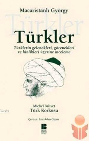 Türkler-Türklerin gelenekleri, görenekleri ve hinlikleri üzerine