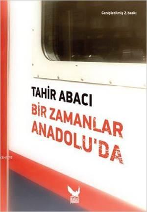 Bir Zamanlar Anadolu'da (Ciltli)