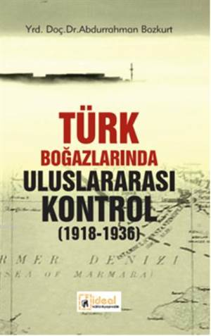Türk Boğazlarında  Uluslararası Kontrol; (1918-1936)