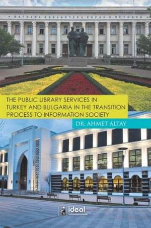 The Public Library Services İn Turkey And Bulgaria İn The Transition Process To Information Society