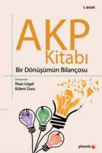 AKP Kitabı Bir Dönüşümün Bilançosu