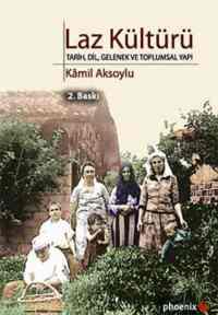 """Laz Kültürü """"Tarih, Dil, Gelenek ve Toplumsal Yapı"""""""
