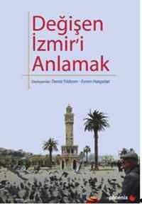 Değişen İzmir'i Anlamak
