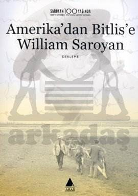 Amerika'dan Bitlis'e William Saroyan