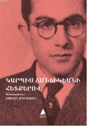 Garbis Cancikyani Hedkero / Garbis Cancikyan'ın İzinden; Genç Bir Şairden Şiirler, Düzyazılar, İzler