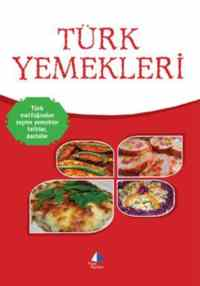Türk Yemekleri Türk Mutfağından Seçme Yemekler Tatlılar,Pastalar