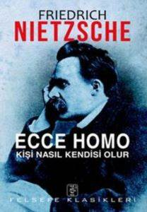 Ecce Homo-Kişi Nasıl Kendisi Olur