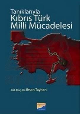 Tanıklarıyla Kıbrıs Türk Milli Mücadelesi
