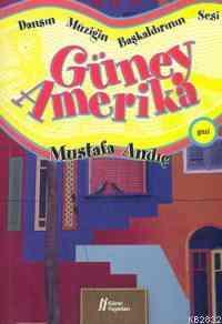 Dansın Müziğin Başkaldırının Sesi Güney Amerika
