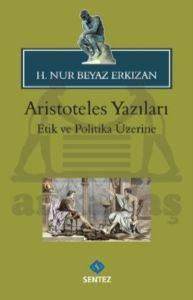 Aristoteles Yazıları Etik Ve Politika