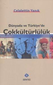 Dünyada ve Türkiye'de Çokkültürlülük