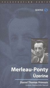 Merleau Ponty Üzerine