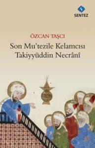 Son Mu'tezile Kelamcısı Takiyyüddin Necrani