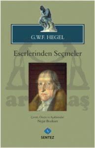 G.W.F. Hegel Eserlerinden Seçmeler