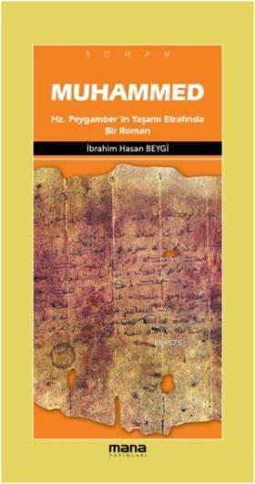 Muhammed; Hz.Peygamberin Yaşamı Etrafında Bir Roman