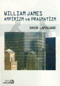 William James Ampirizm ve Pragmatizm