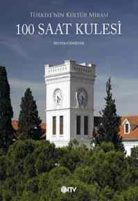 Türkiye'nin Kültür Mirası 100 Saat Kulesi