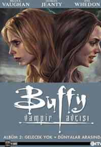 Buffy Vampir Avcısı Albüm:2 Gelecek Yok