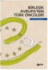 Birleşik Avrupanın Türk Öncüleri