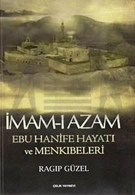 İmam-ı Azam Ebu Hanife Hayatı ve Menkıbeleri