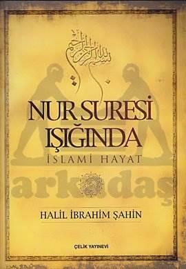 Nur Suresi Işığında İslami Hayat