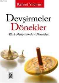Devşirmeler Dönekler -Türk Medyasından Portreler