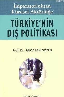 İmparatorluk'tan Küresel Aktörlüğe Türkiye'nin Dış Politikası