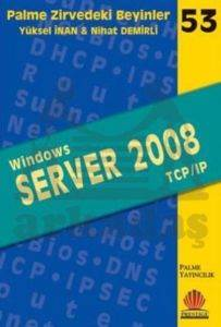 Palme Zirvedeki Beyinler-53: Windows Server 2008 (TCP/IP)
