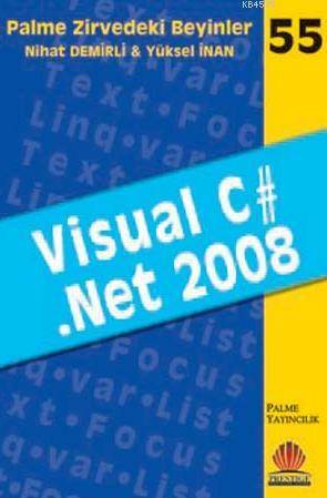 Palme Zirvedeki Beyinler-55: Visual C#.Net 2008
