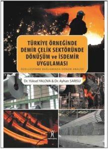 Türkiye Örneğinde Demir Çelik Sektöründe Dönüşüm ve İsdemir Uygulaması
