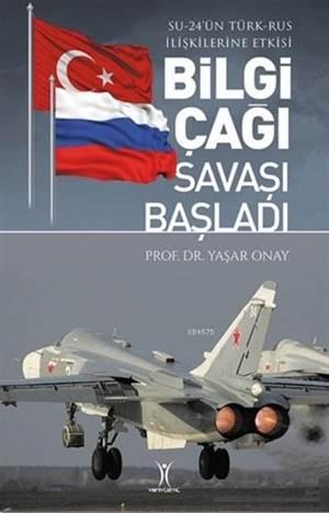 Bilgi Çağı Savaşı Başladı; Su-24'Ün Türk-Rus İlişkilerine Etkisi