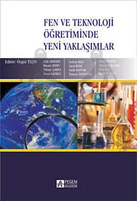 Fen ve Teknoloji Öğretiminde Yeni Yaklaşımlar