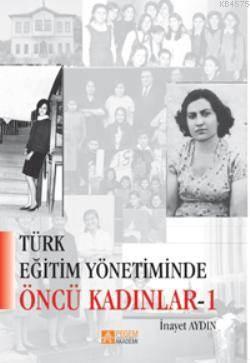 Türk Eğitim Yönetiminde Öncü Kadınlar-1 (e-kitap)
